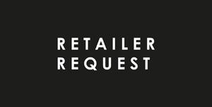 Retailer request